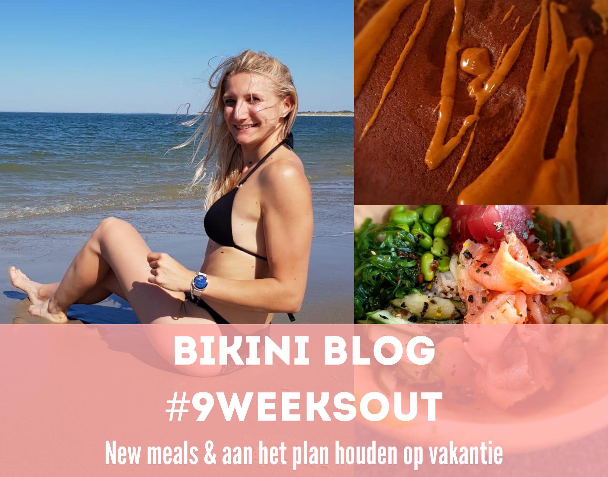 Bikiniblog #9weeksout – New meals & aan het plan houden op vakantie